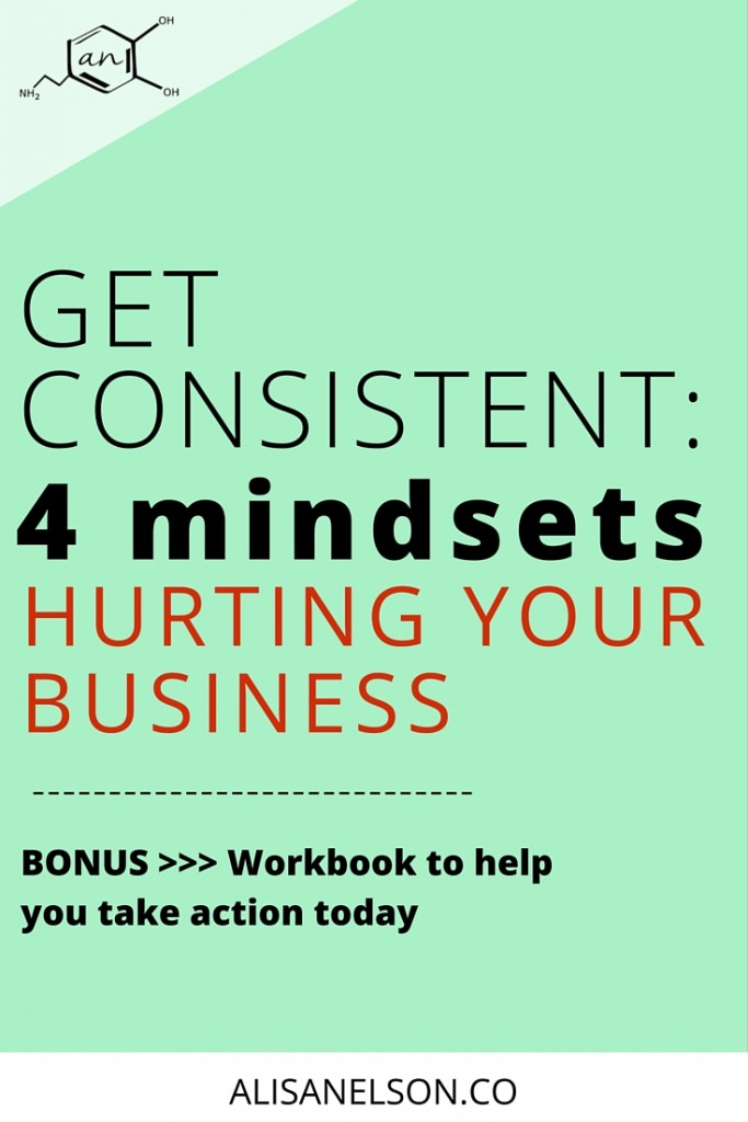 Is your lack of consistency hurting your ability to grow + thrive in business? It takes more than discipline - you have to look at the way you THINK about your business + your life. Here are 4 common mindsets that could be killing your consistency plus tips for how to deal. Amp up your creativity + productivity through greater self-awareness and an action plan using the FREE WORKBOOK. More at http://alisanelson.co