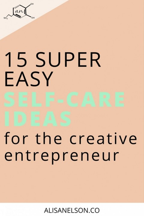 15 super-easy self-care ideas for creative entrepreneurs