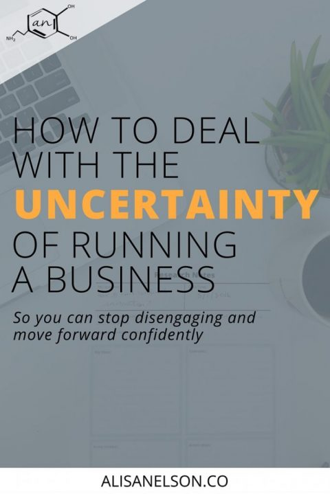 How to deal with the uncertainty of running a business