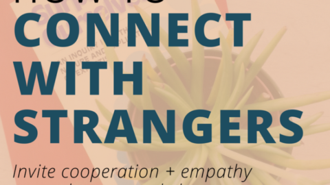 How to connect with strangers for better cooperation