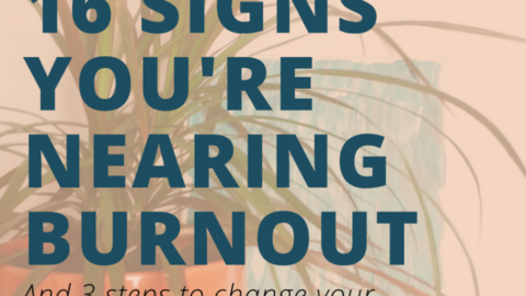 16 signs you're nearing burnout