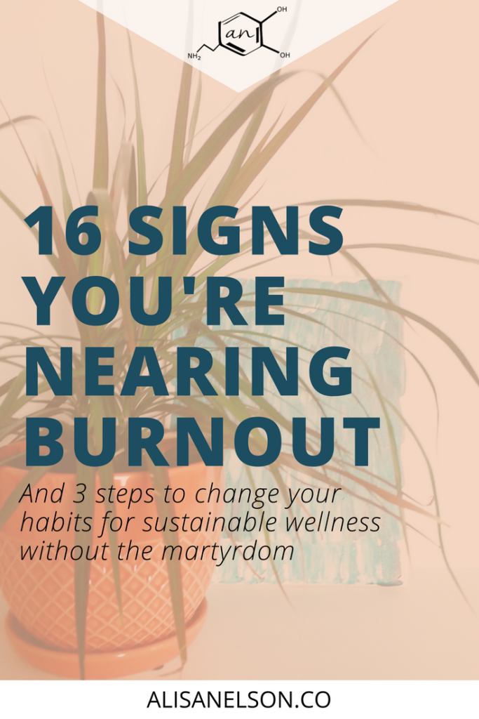 "Burn out can be difficult to recognize >> we've acclimated ourselves to a lower level of wellness. As if uncontrolled eating or constant overwhelm is the ""normal"" we must accept. Learn 16 signs you're habits are unsustainable PLUS 3 steps to start making changes. Read more at http://alisanelson.co"