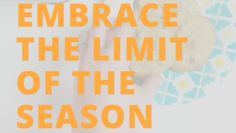 How to embrace the limits of the season