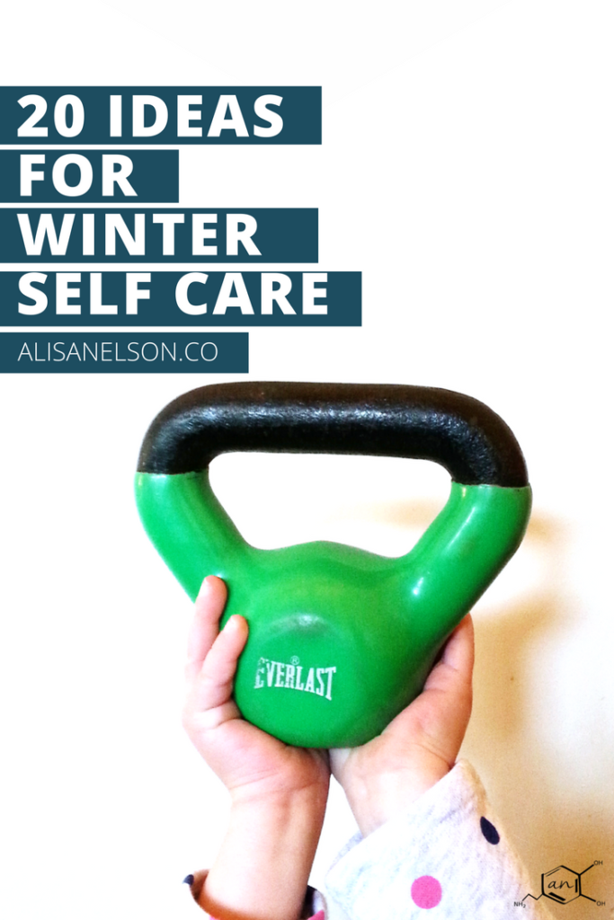 20 practical ideas for self care during the winter months - action steps for your mental health, relationships, fitness, nutrition, personal development, and home life. Read more: http://alisanelson.co