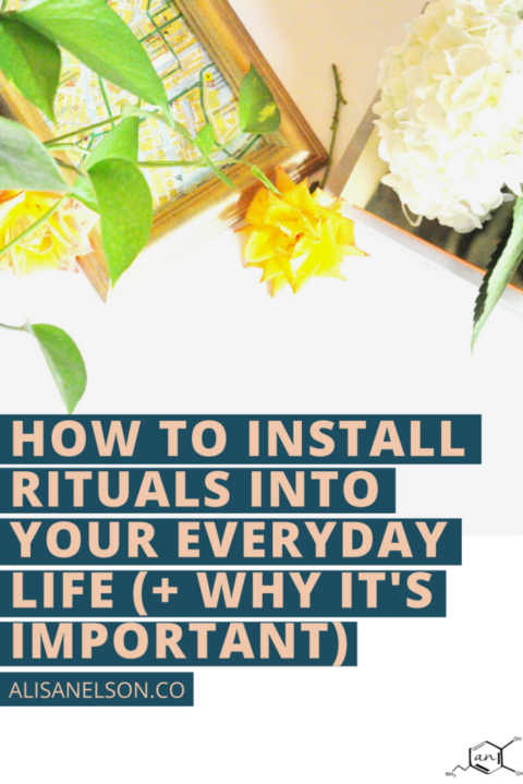 How to install rituals into your everyday life