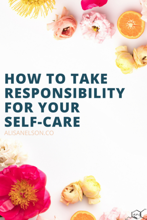 Taking responsibility: self-care